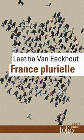 France plurielle. Le défi de légalité réelle  by  Laetitia Van Eeckhout