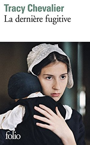 La dernière fugitive  by  Tracy Chevalier