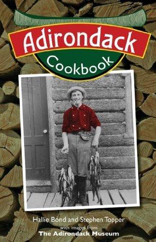 Adirondack Cookbook  by  Hallie Bond