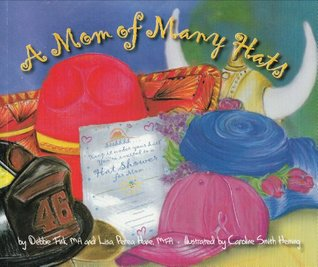 A Mom of Many Hats  by  Debbie Fink