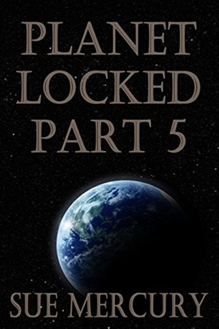 Planet Locked Part 5 (NaBeckan Realm Space Opera Series #5)  by  Sue Mercury