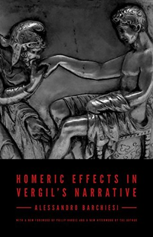 Homeric Effects in Vergils Narrative Alessandro Barchiesi
