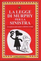 La Legge di Murphy per la sinistra Arthur Bloch