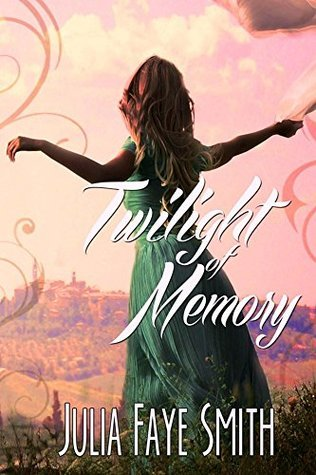 Twilight of Memory: World War II:The 10th Mountain Division: Colorado Ghost towns, Italian Villas: One Man, Two Women: Julia Faye Smith