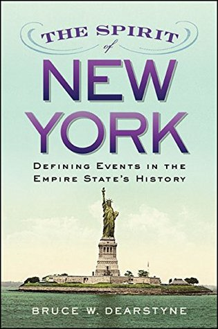 Spirit of New York, The  by  Bruce W. Dearstyne