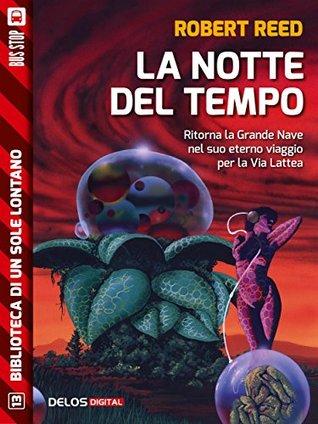 La notte del tempo (Biblioteca di un sole lontano)  by  Robert Reed