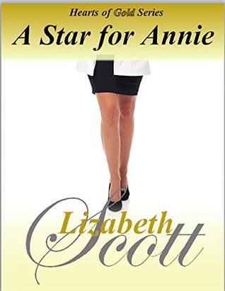A Star for Annie (Hearts of Gold Book 2) Lizabeth Scott