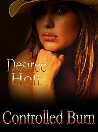 Controlled Burn  by  Desiree Holt