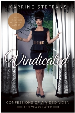 Vindicated: Confessions of a Video Vixen, Ten Years Later Karrine Steffans