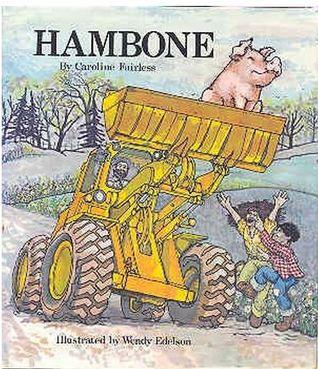 Hambone  by  Caroline Fairless