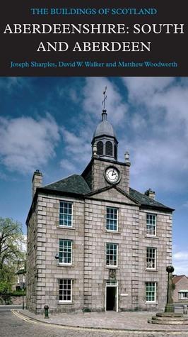 Aberdeenshire: South and Aberdeen Joseph Sharples