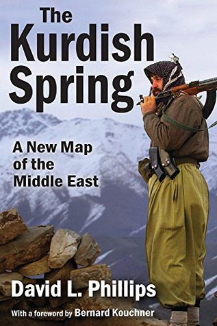 The Kurdish Spring: A New Map of the Middle East  by  David L. Phillips
