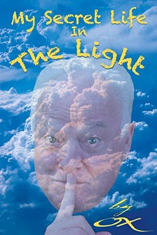 My Secret Life In The Light OX OX