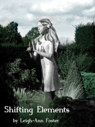 Shifting Elements  by  Leigh-Ann Foster