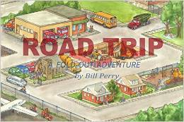 Road Trip, A Fold-Out Adventure  by  Bill Perry