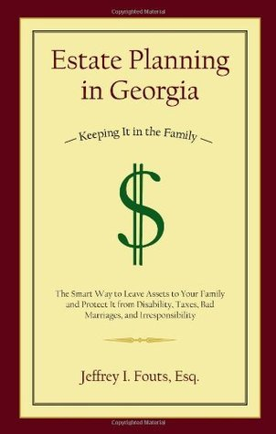 Estate Planning in Georgia  by  Jeffrey I. Fouts
