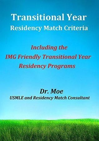 Transitional Year Residency Match Criteria: Including the IMG Friendly Transitional Year Residency Programs Match A Doc