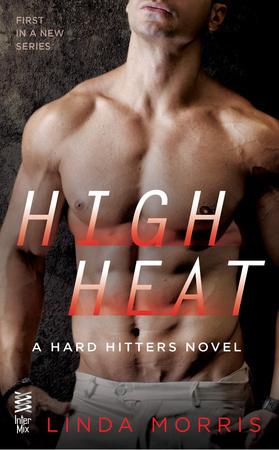 High Heat (Hard Hitters, #1)  by  Linda Morris