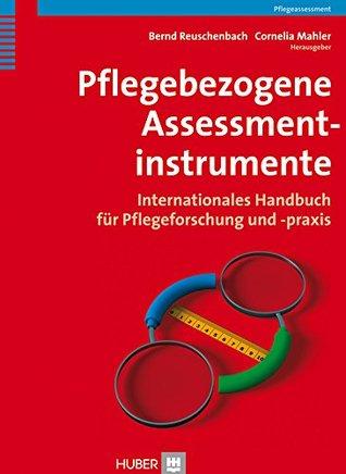 Pflegebezogene Assessmentverfahren: Internationales Handbuch für Pflegeforschung und -praxis  by  Bernd Reuschenbach