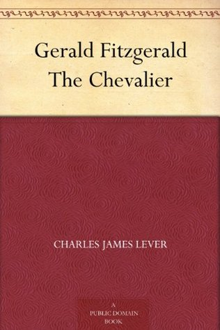 Gerald Fitzgerald The Chevalier Charles James Lever