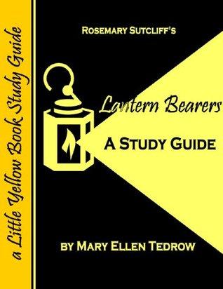 Lantern Bearers (Little Yellow Book Study Guide)  by  Mary Ellen Tedrow