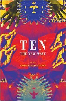 Ten: The New Wave  by  Karen McCarthy Woolf