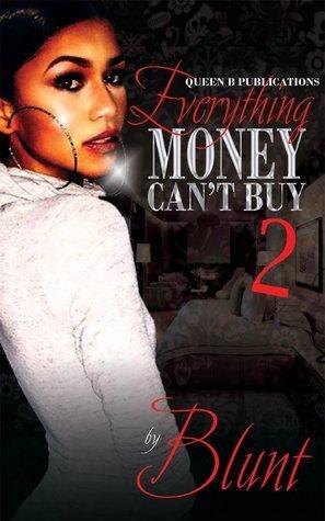 EVERYTHING MONEY CANT BUY 2 B.L.U.N.T.