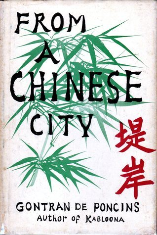 From A Chinese City  by  Gontran De Poncins