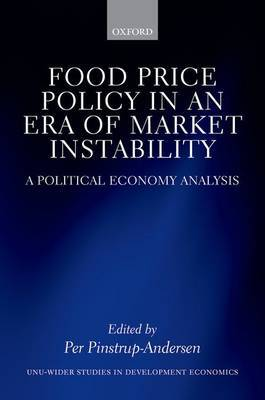 Food Price Policy in an Era of Market Instability: A Political Economy Analysis  by  Per Pinstrup-Andersen