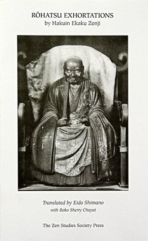 Rohatsu Exhortations By Hakuin Ekaku Zenji  by  Hakuin Ekaku