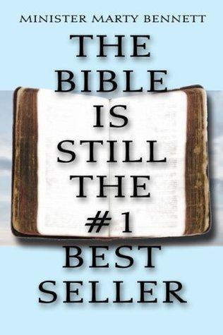 The Bible is Still the #1 Best Seller: Volume I Minister Marty Bennett