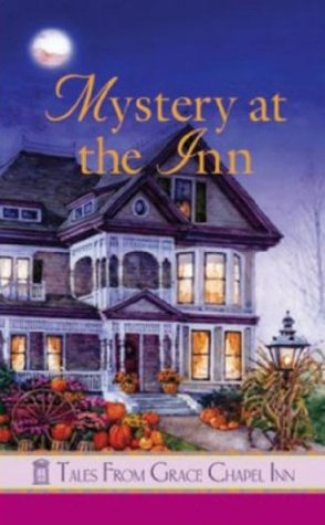 Mystery at the Inn (Tales from Grace Chapel Inn, #19)  by  Carolyne Aarsen