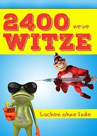 2400 neue Witze - Lachen ohne Ende. Das große Witzebuch für die XXL-Portion Humor Leo Lachalarm