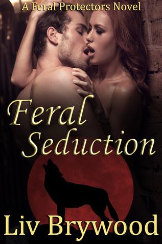Feral Seduction  by  Liv Brywood