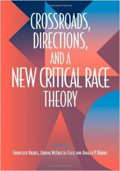 Crossroads, Directions, and a New Critical Race Theory Francisco Valdes