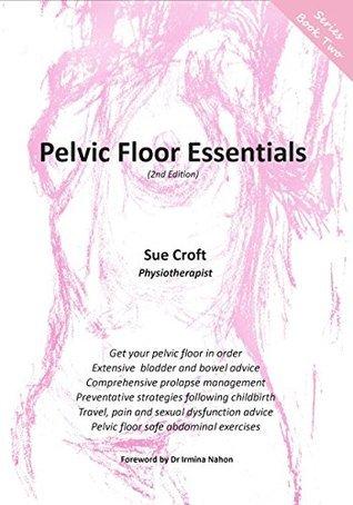 Pelvic Floor Essentials Sue Croft