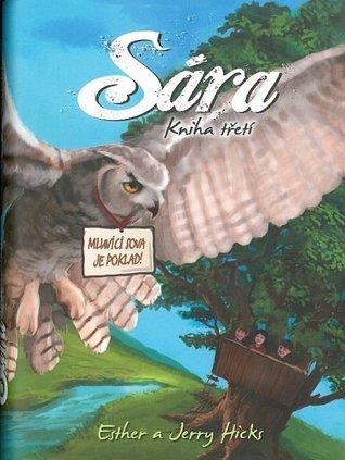 Sára, kniha třetí - Mluvící sova je poklad! Esther Hicks