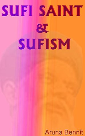 Sufi Saint & Sufism Aruna Bennit
