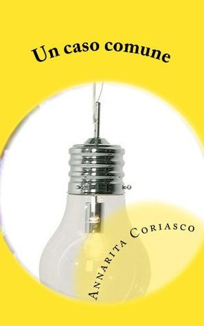 UN CASO COMUNE - Delitti di Provincia 1  by  Annarita Coriasco