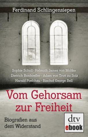 Dietrich Bonhoeffer, 1906-1945: eine Biographie Ferdinand Schlingensiepen