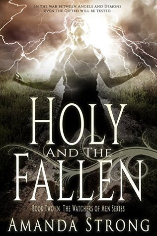 Holy and the Fallen (The Watchers of Men Book 2)  by  Amanda  Strong