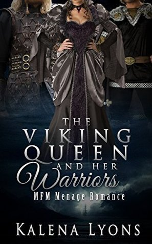 The Viking Queen And Her Warriors Kalena Lyons
