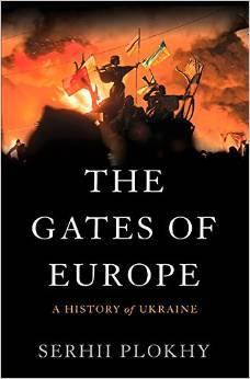 The Gates of Europe: A History of Ukraine Serhii Plokhy