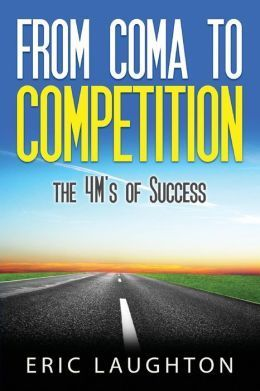 From Coma To Competition Eric Laughton
