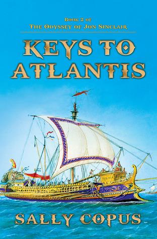 Keys to Atlantis  (The Odyssey of Jon Sinclair, #2)  by  Sally Copus