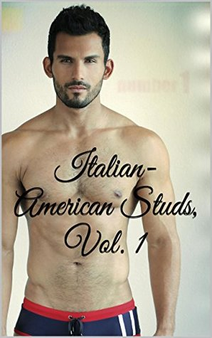 Italian-American Studs, Vol. 1: Outrageous Man-on-Man Action With Guidos, Mafioso and Italian Thugs (Ethnic Gay Erotica Compilation Series) Wayne Swaggart