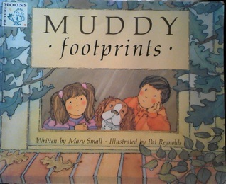 Muddy Footprints  by  Mary Small