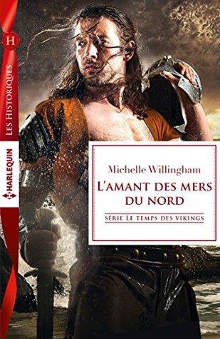 Lamant des mers du nord : T2 - Le temps des vikings Michelle Willingham