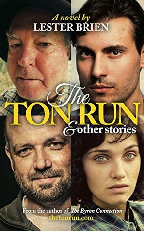 The Ton Run and Other Stories: A novel Lester Brien