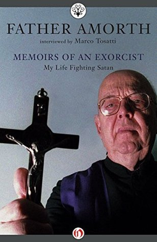 Memoirs of an Exorcist: My Life Fighting Satan Marco Tosatti